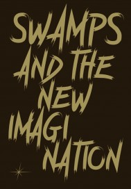 Swamps and the New Imagination