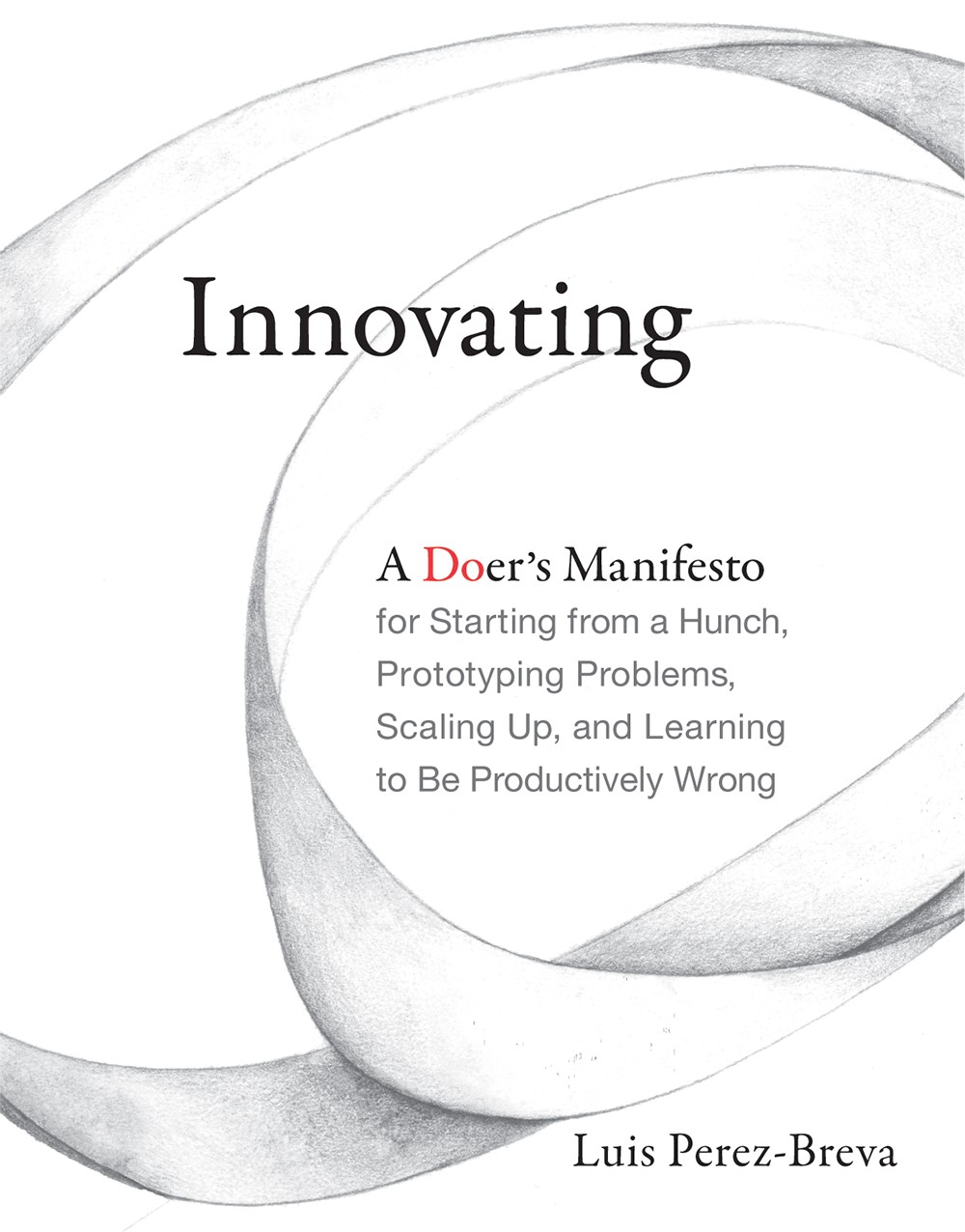 An excerpt from Innovating by Luis Perez-Brava